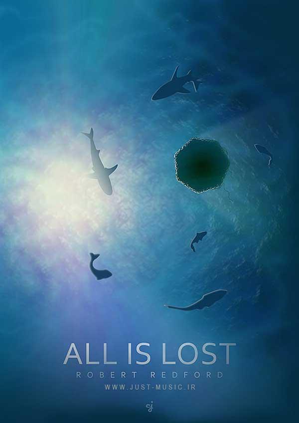 موسیقی متن فیلم همه چیز از دست رفته است All-is-Lost Soundtracks