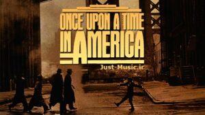 موسیقی فیلم روزی روزگاری در آمریکا Once Upon a Time in America