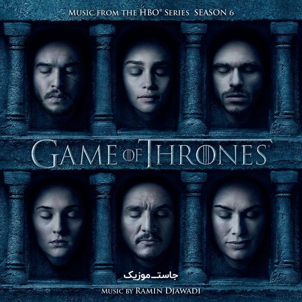 موسیقی متن فصل ششم (6) سریال بازی تاج و تخت Game of Thrones