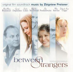 آهنگ زیبای فیلم در میان غریبه ها Between Strangers از زبیگنف پرایزنر
