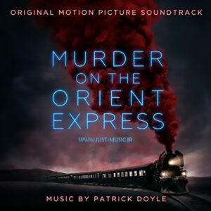 آهنگ زیبای Justice از فیلم Murder On The Orient Express